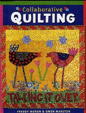 Collaborative Quilting by Freddy Moran & Gwen Marston